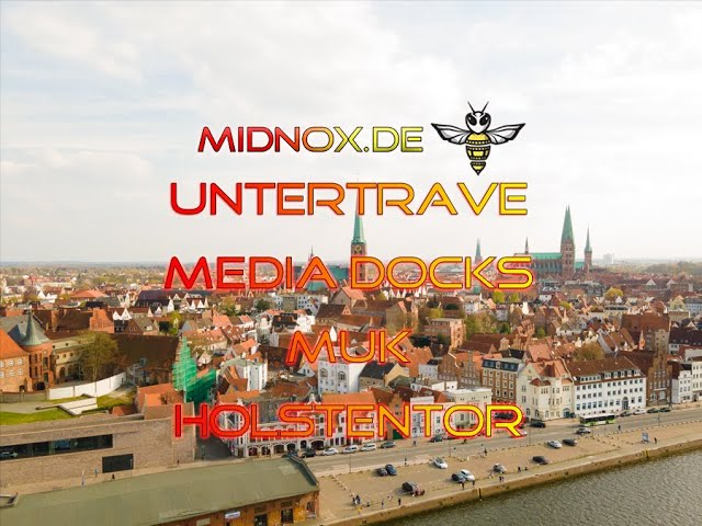 (DROHNE) Untertrave, Media Docks, Holstentor, MuK